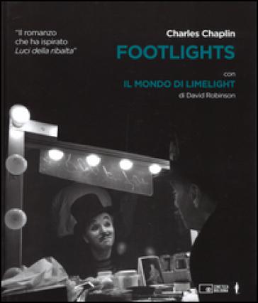 Footlights-Il mondo di Limelight - Charlie Chaplin   Thecosgala.com