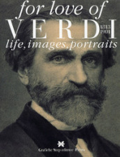For love of Verdi. Life, images, portraits