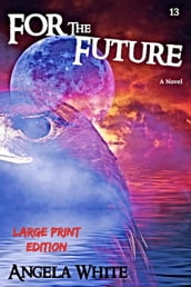 For the Future Large Print Edition