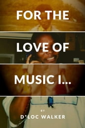 For the Love of Music I...