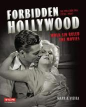 Forbidden Hollywood: The Pre-Code Era (1930-1934)