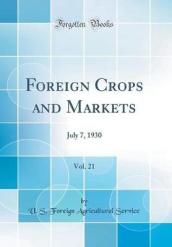 Foreign Crops and Markets, Vol. 21