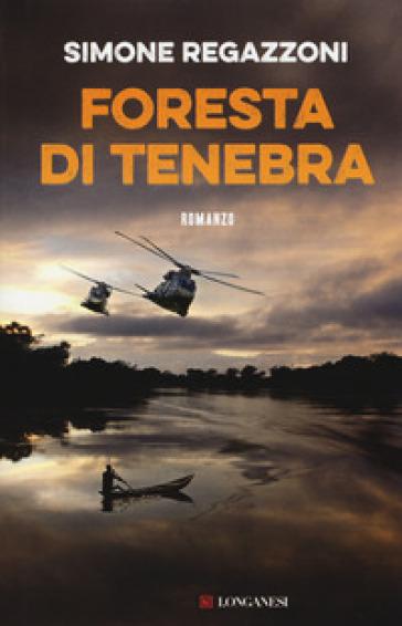 Foresta di tenebra - Simone Regazzoni |