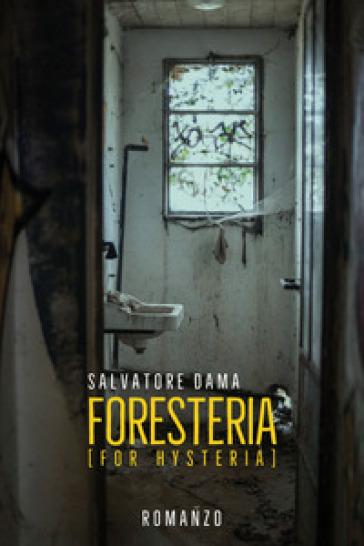 Foresteria (for hysteria) - Salvatore Dama | Jonathanterrington.com