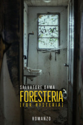 Foresteria (for hysteria)