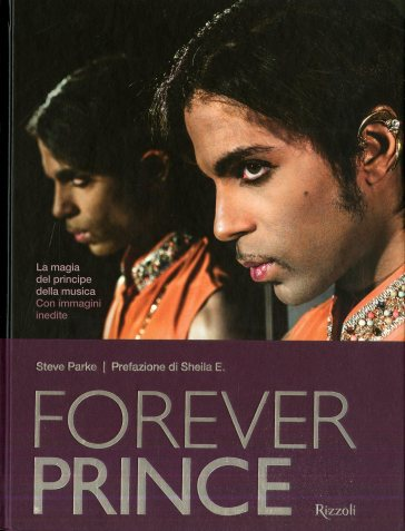 Forever Prince. Ediz. illustrata - Steve Parke pdf epub