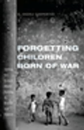 Forgetting Children Born of War
