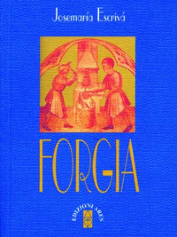 Forgia - Josemaría Escrivá de Balaguer | Jonathanterrington.com