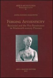 Forging authenticity. Giovanni Bastianini and the Neo-Renaissance in Nineteenth-Century Florence