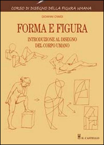 Forma e figura - Giovanni Civardi | Rochesterscifianimecon.com