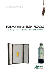 Forma segue significado: o design conceitual de Stuart Walker