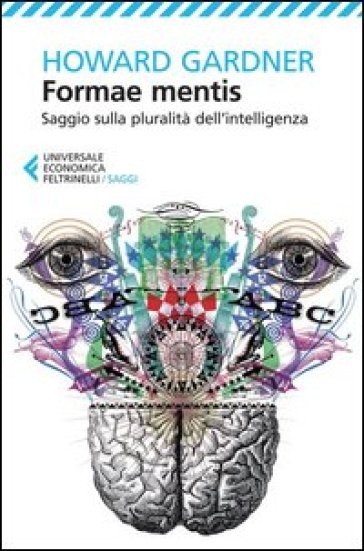 Formae mentis. Saggio sulla pluralità dell'intelligenza - Howard Gardner |