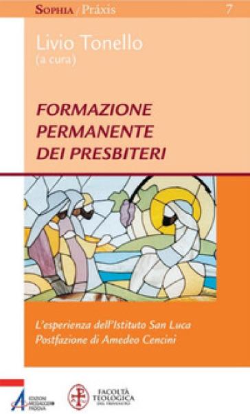 Formazione permanente dei presbiteri. L'esperienza dell'Istituto San Luca - L. Tonello |