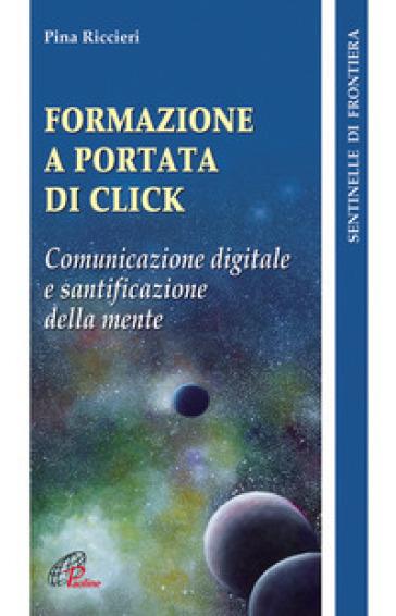 Formazione a portata di click. Comunicazione digitale e santificazione della mente - Pina Riccieri | Kritjur.org