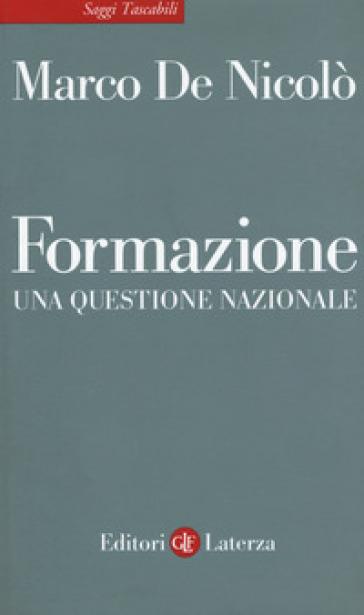Formazione. Una questione nazionale - Marco De Nicolò | Rochesterscifianimecon.com