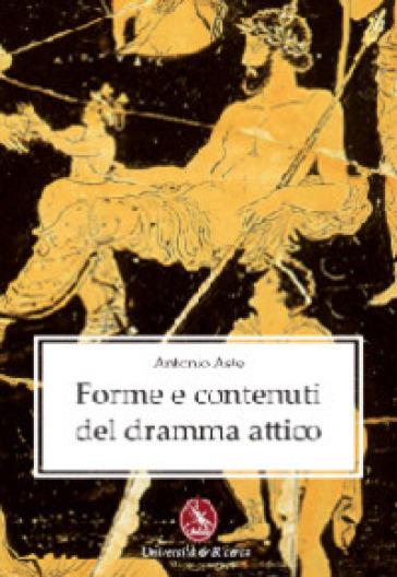 Forme e contenuti del dramma attico - Antonio Aste pdf epub
