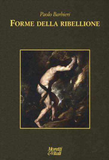 Forme della ribellione - Paolo Barbieri  