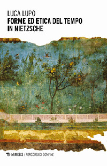 Forme ed etica del tempo in Nietzsche - Luca Lupo |