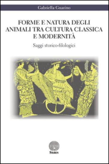 Forme e natura degli animali tra cultura classica e modernità - Gabriella Guarino | Rochesterscifianimecon.com