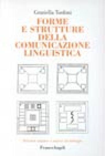 Forme e strutture della comunicazione linguistica - Graziella Tonfoni   Rochesterscifianimecon.com