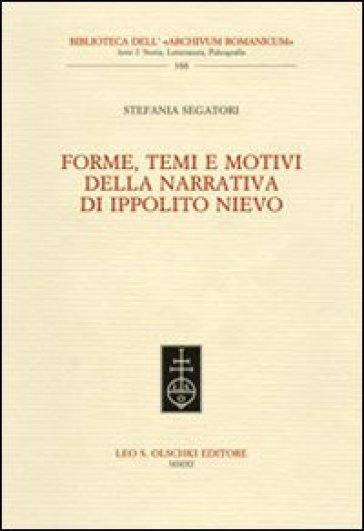 Forme, temi e motivi della narrativa di Ippolito Nievo - Stefania Segatori  