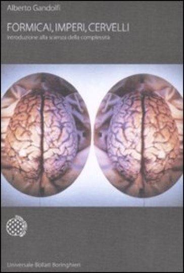 Formicai, imperi, cervelli. Introduzione alla scienza della complessità - Alberto Gandolfi | Ericsfund.org
