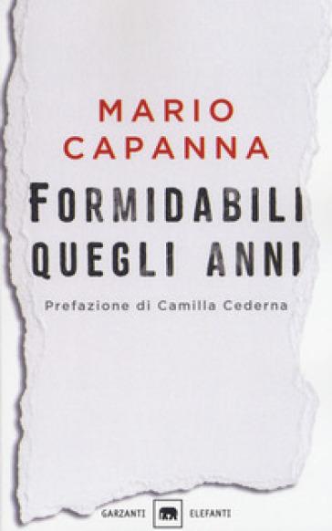 Formidabili quegli anni - Mario Capanna | Rochesterscifianimecon.com