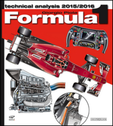 Formula 1 2015-2016. Technical analysis - Giorgio Piola |