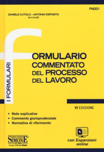 Formulario commentato del processo del lavoro. Con aggiornamento online - Daniele Cutolo | Thecosgala.com