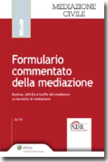 Formulario commentato della mediazione. Con CD-ROM - Flavia Silla | Rochesterscifianimecon.com