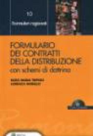 Formulario dei contratti della distribuzione. Con CD-ROM - Enzo Maria Tripodi | Thecosgala.com