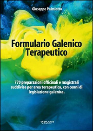 Formulario galenico terapeutico - Giuseppe Palmiotto |
