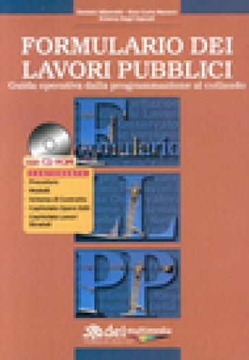 Formulario dei lavori pubblici. Guida operativa dalla programmazione al collaudo. Con CD-Rom - Daniela Albonetti pdf epub