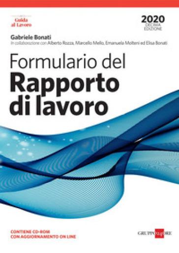 Formulario del rapporto di lavoro. Con aggiornamento. Con CD-ROM - Gabriele Bonati   Thecosgala.com