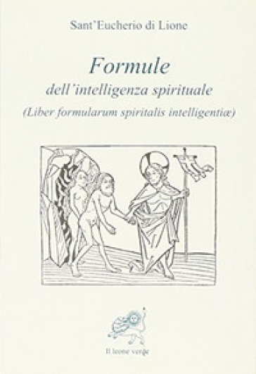 Formule dell'intelligenza spirituale (Liber formularum spiritalis intelligentiae) - Eucherio di Lione (sant') |