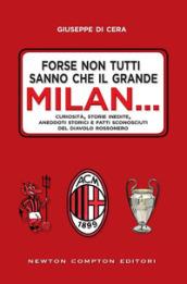 Forse non tutti sanno che il grande Milan... Curiosità, storie inedite, aneddoti storici e fatti sconosciuti del diavolo rossonero