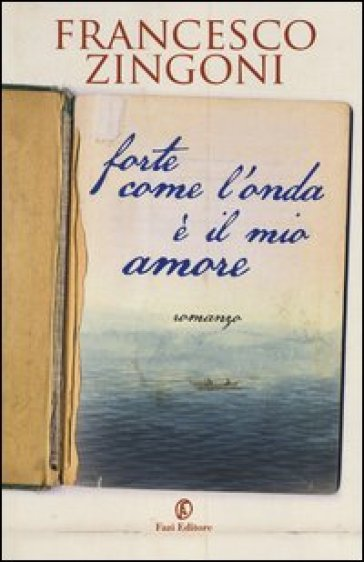 Forte come l'onda è il mio amore - Francesco Zingoni  