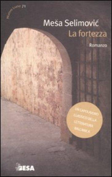 Fortezza la mesa selimovic libro mondadori store for La fortezza arredamenti commerciali