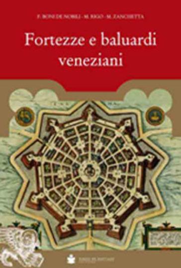 Fortezze e baluardi veneziani - Francesco Boni De Nobili | Thecosgala.com