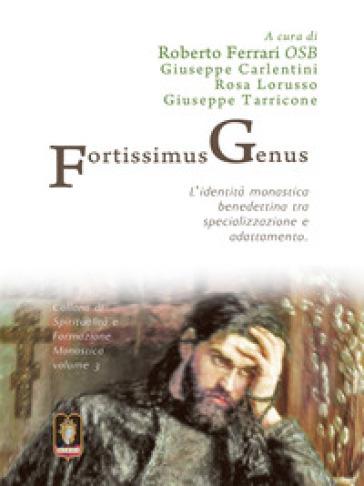 Fortissimus genus. L'identità monastica benedettina tra specializzazione e adattamento - Roberto Ferrari | Thecosgala.com