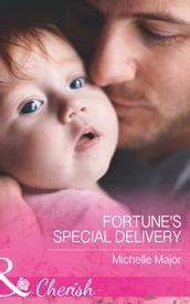 Fortune s Special Delivery (Mills & Boon Cherish) (The Fortunes of Texas: All Fortune s Children, Book 4)