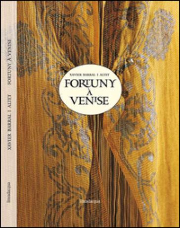 Fortuny à Venise - Xavier Barral i Altet |