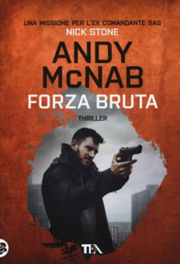 Forza bruta - Andy McNab |