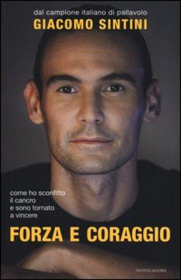 Forza e coraggio - Giacomo Sintini |
