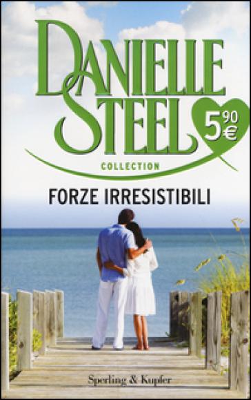 Forze irresistibili - Danielle Steel |