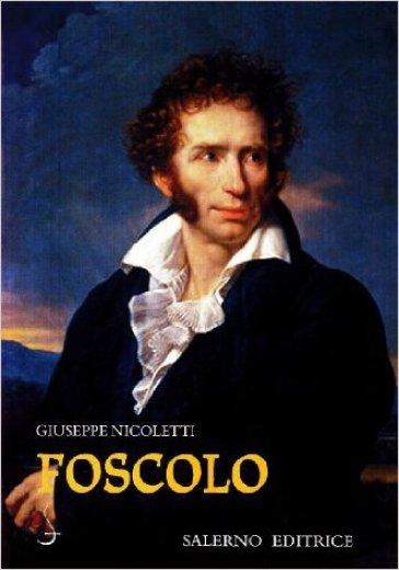 Foscolo - Giuseppe Nicoletti   Rochesterscifianimecon.com