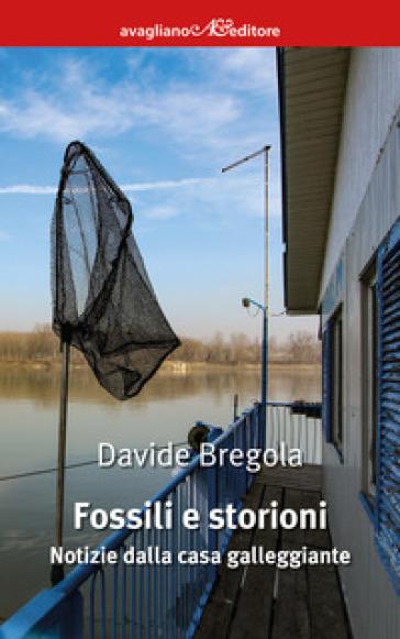 Fossili e storioni - Davide Bregola |