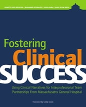 Fostering Clinical Success:Using Clinical Narratives for Interprofessional Team Partnerships From Massachusetts General