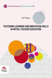 Fostering learning and innovation skills in Initial Teacher Education