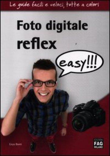 Foto digitale reflex easy!!! - Enzo M. G. Borri | Thecosgala.com